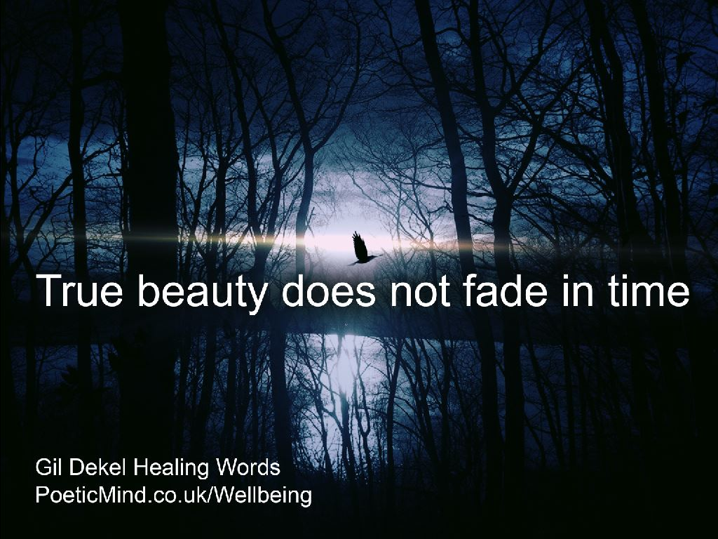 True beauty does not fade in time.