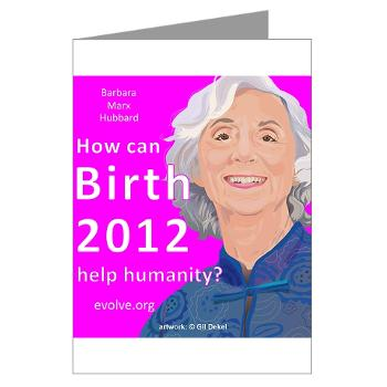 Barbara Marx Hubbard - birth 2012 - greeting card