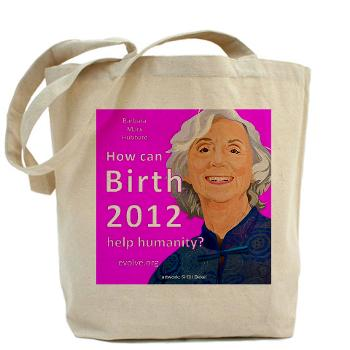 Barbara Marx Hubbard - birth 2012 - tote bag