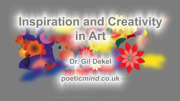 Inspiration and creativity in art - video and text - by dr. gil dekel