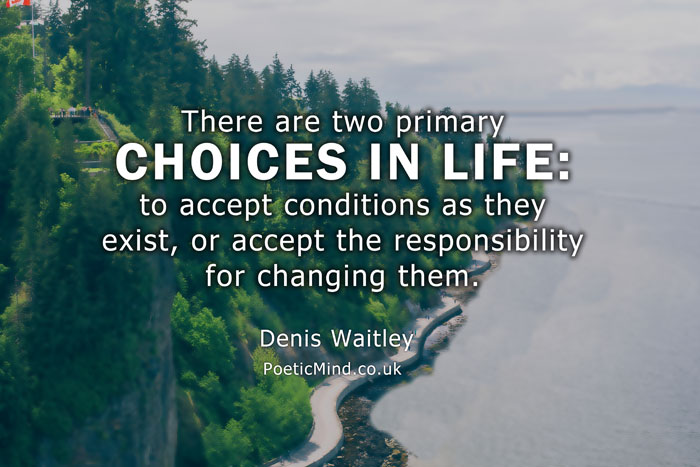 Choices in life. Denis Waitley. Photo by Gabriel Santiago Unsplash. Design by Gil Dekel.